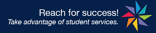 text: Reach for success. Take advantage of student services.